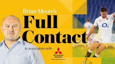 Brian Moore's Full Contact podcast: 'England's power plan is effective, let's now see their plan B'