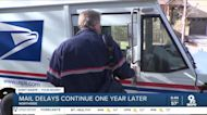 Mail delays continue one year later