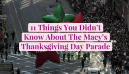 11 Things You Didn't Know About The Macy's Thanksgiving Day Parade