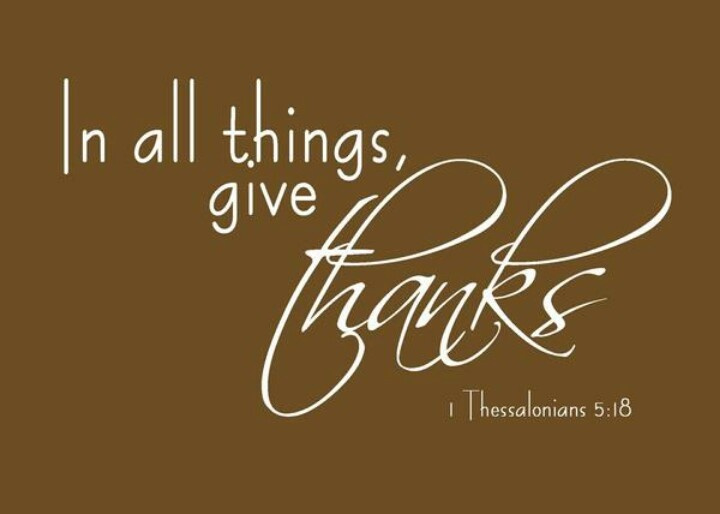 In all things, give thanks"