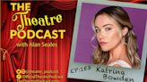 Listen: Katrina Bowden Chats on The Theatre Podcast With Alan Seales