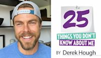 Derek Hough: 25 Things You Don't Know About Me!
