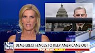 Ingraham: Dems erect fences to keep Americans out
