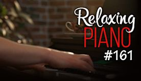 Relaxing Piano - Perfect Background Music for Cafes and Restaurants - [#161]