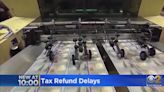 Many Who Filed On Time Or Early Still Don't Have Tax Refunds -- What's The Hold-Up?