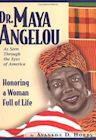 Dr. Maya Angelou as Seen Through the Eyes of America: Honoring a Woman Full of Life