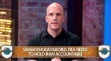 FIFA Must Ensure Change Happens In Iran