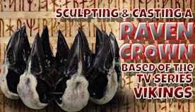 Sculpting and Casting a Raven Crown from Vikings tv series