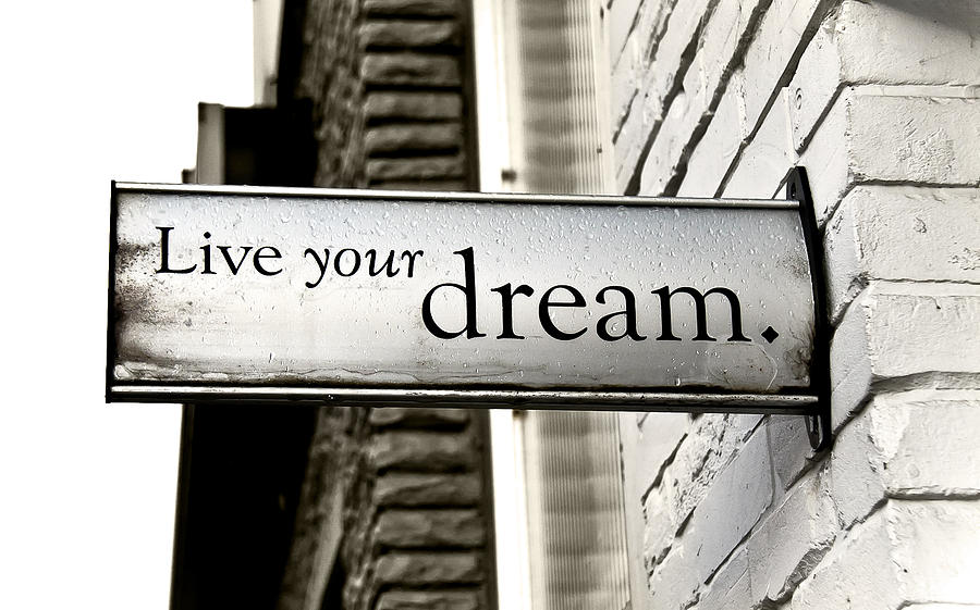 Live Your Dream | taijitumartini