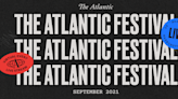 Full Lineup Announced for The Atlantic Festival's Ideas StageHappening Live September 27–30 from 2 to 4 p.m.