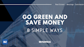 Go Green And Save Money: 8 Simple Ways