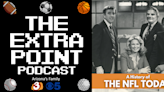 """The Extra Point Podcast: History of """"The NFL Today"""""""