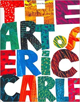 The Art of Eric Carle: Eric Carle: 9780399240027: Amazon.com: Books