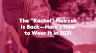 """The """"Rachel"""" Haircut Is Back—Here's How to Wear It in 2021"""