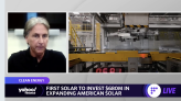 First Solar CEO: New factory allows the US 'to think through' decoupling from China