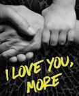 I Love You, More