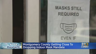Montgomery Co. Getting Close To Dropping Indoor Mask Mandate