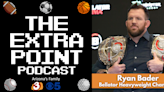 The Extra Point Podcast: Bellator heavyweight champ Ryan Bader