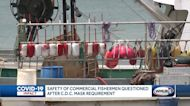 Safety of commercial fishermen questioned after CDC mask requirement