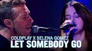 Let Somebody Go - Coldplay X Selena Gomez