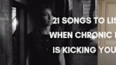 21 Songs to Listen to When Chronic Illness Is Kicking Your Butt