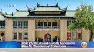 USC Pacific Asian Museum Announces Plan To 'Decolonize' Collections