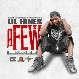 Lil Hines - A Few (Produced By K.E On The Track) - Download and Stream ...
