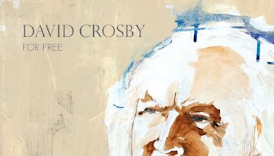 Music Review: David Crosby taps talented friends 'For Free'