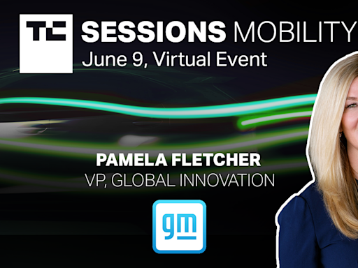 GM's Pam Fletcher is coming to TC Sessions: Mobility 2021 to talk about how to build a startup