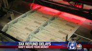 DWYM: Millions still wait for delayed tax refunds
