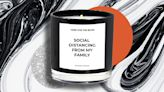 """This """"Social Distancing From My Family"""" Candle Is The Only Gift I'm Giving This Year"""