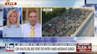 Jim Jordan: Americans 'fed up' with border chaos being ignored