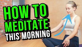 How To MEDITATE In The Morning: Tutorial For BEGINNERS