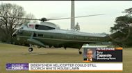 Biden's New Chopper Could Still Scorch White House Lawn
