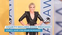 Jamie Lynn Spears 'Blindsided' After Charity Declines Donation from Book Sales: 'Very Upsetting' Says Source