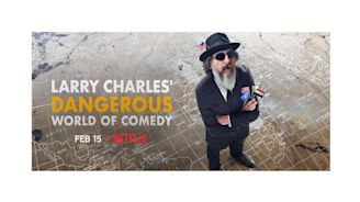 'Larry Charles' Dangerous World Of Comedy' Gets Netflix Premiere Date
