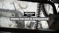 Ending the war in Afghanistan: Yahoo News Explains