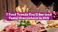 7 Food Trends You'll See (and Taste) Everywhere in 2021