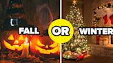 These Polarizing Fall Vs Winter Questions Will Determine Once And For All Which Season Is Better