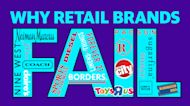 3 reasons why retail brands fail and fade away