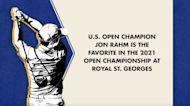 2021 Open Championship Odds On Jon Rahm, Brooks Koepka, Xander Schauffele, Jordan Spieth
