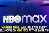 Warner Bros. to Release Every 2021 Movie on HBO Max at Same Time