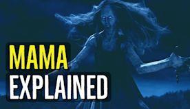 Mama (EXPLAINED)
