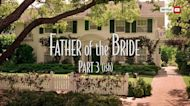 'Father of the Bride Part 3-ish' is out! Here are some highlights