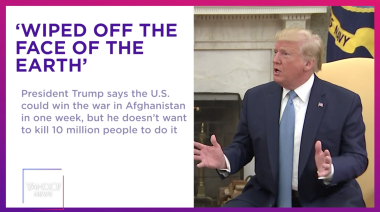 Trump: U.S. could win war in Afghanistan, but he doesn't want to kill 10 million people
