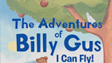 "Tiffiny Mitchell's new book ""The Adventures of Billy Gus: I Can Fly!"" is a charming story of a young autistic boy's great imagination and the many adventures he goes on"