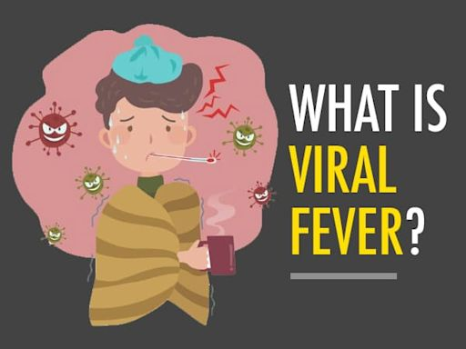 What Is Viral Fever? Know More About Its Symptoms, Causes, Treatment And Prevention
