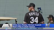 White Sox Pitcher Michael Kopech Won't Play In 2020 Season