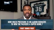 Brian Westbrook: More pressure lies on Rodgers than Packers as a team to win a Super Bowl | FIRST THINGS FIRST