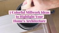 7 Colorful Millwork Ideas to Highlight Your Home's Architecture